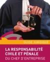 Guide la responsabilité civile et pénale du chef d'entreprise